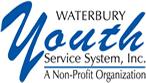 Waterbury Youth Service System, Inc. 95 North Main Street Waterbury, CT 06702 203.573.0264 www.waterburyyouthservices.org